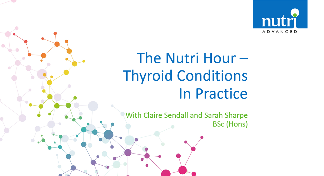 The Nutri Hour - Thyroid Conditions in Practice