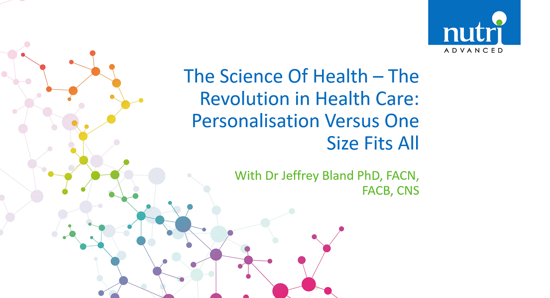 The Science Of Health - The Revolution in Health Care: Personalisation Versus One Size Fits All