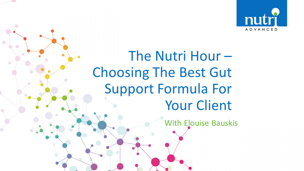 The Nutri Hour - Choosing The Best Gut Support Formula For Your Client with Elouise Bauskis
