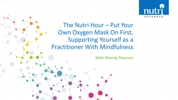 The Nutri Hour - Supporting Yourself as a Practitioner With Mindfulness